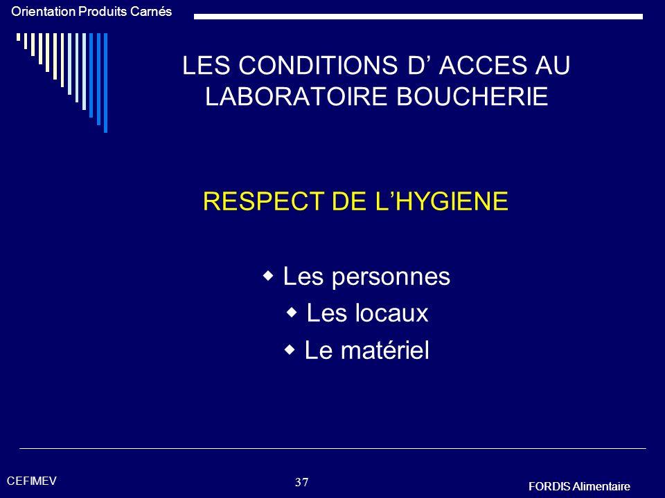 LES CONDITIONS D' ACCES AU LABORATOIRE BOUCHERIE