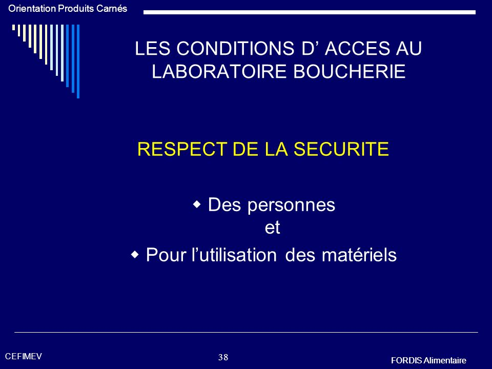 LES CONDITIONS D' ACCES AU LABORATOIRE BOUCHERIE