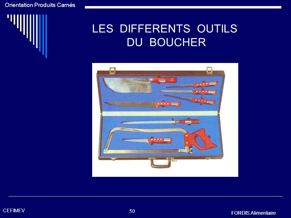 LES DIFFERENTS OUTILS DU BOUCHER