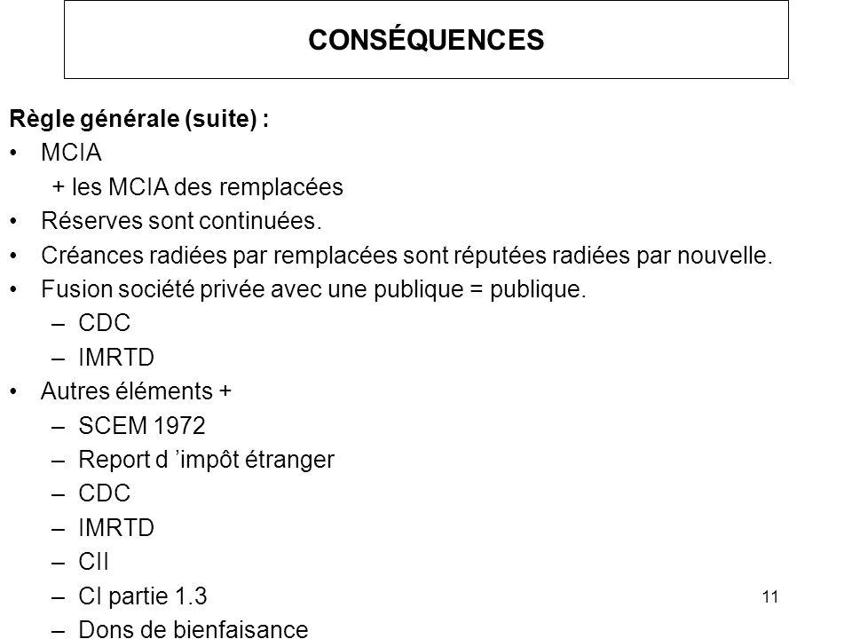 CONSÉQUENCES Règle générale (suite) : MCIA + les MCIA des remplacées