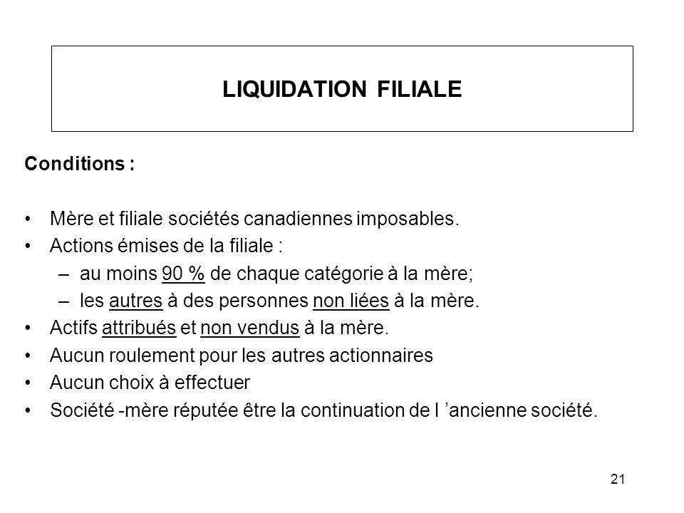 LIQUIDATION FILIALE Conditions :