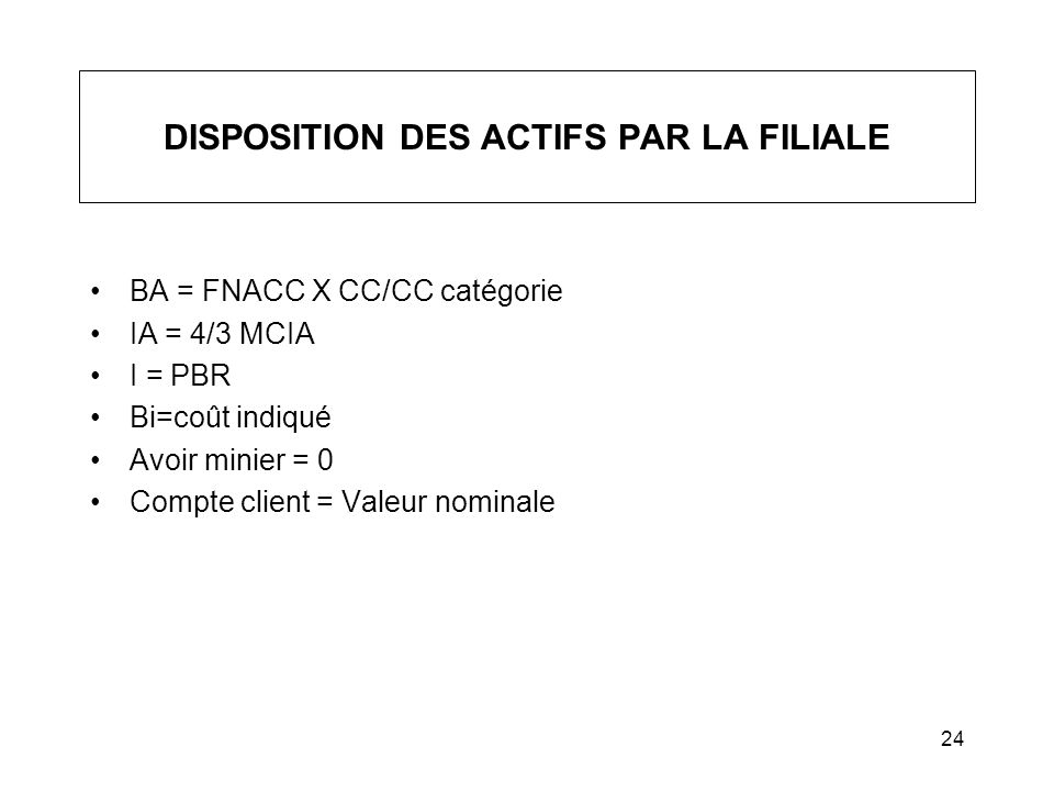 DISPOSITION DES ACTIFS PAR LA FILIALE