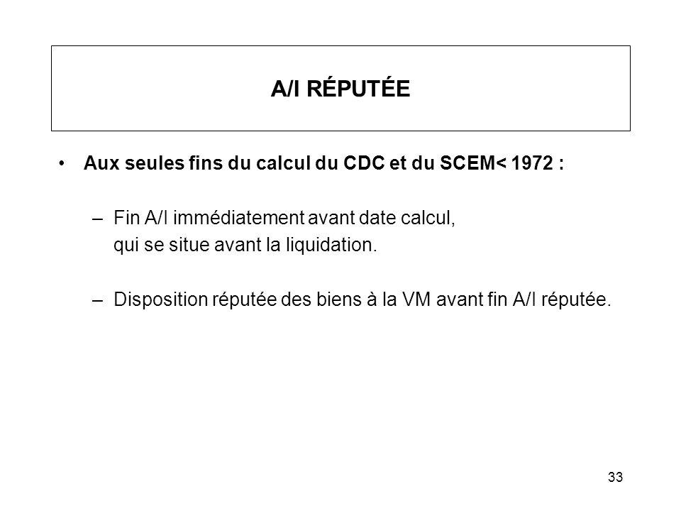 A/I RÉPUTÉE Aux seules fins du calcul du CDC et du SCEM< 1972 :