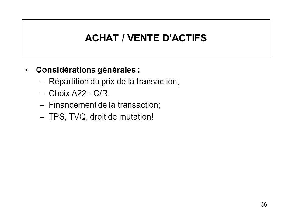 ACHAT / VENTE D ACTIFS Considérations générales :