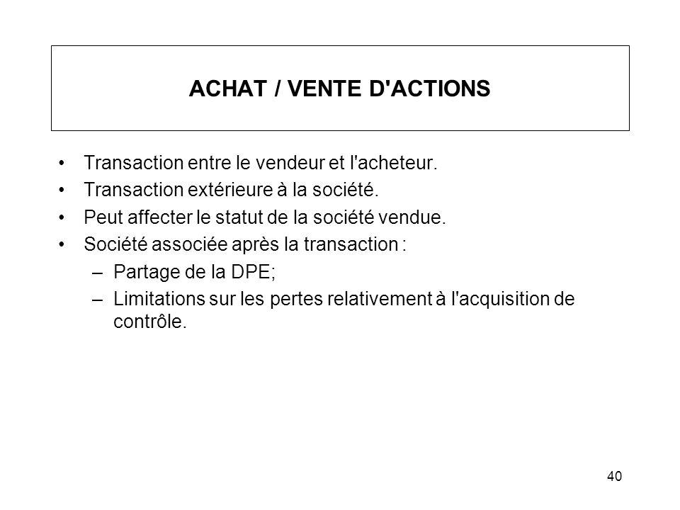 ACHAT / VENTE D ACTIONS Transaction entre le vendeur et l acheteur.