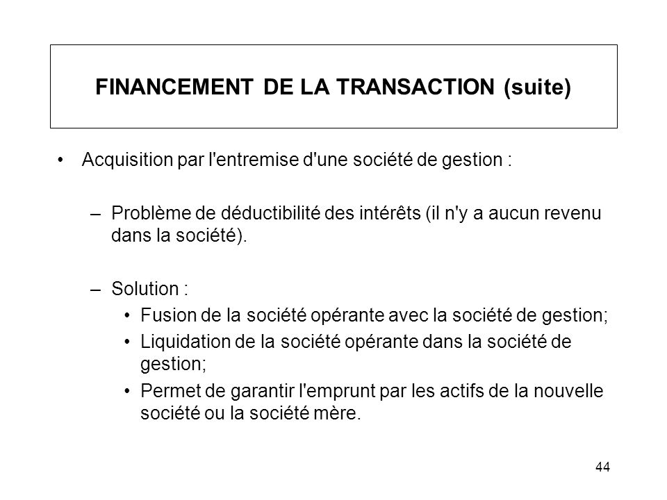 FINANCEMENT DE LA TRANSACTION (suite)