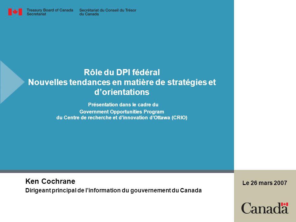 Rôle du DPI fédéral Nouvelles tendances en matière de stratégies et d'orientations Présentation dans le cadre du Government Opportunities Program du Centre de recherche et d'innovation d'Ottawa (CRIO)