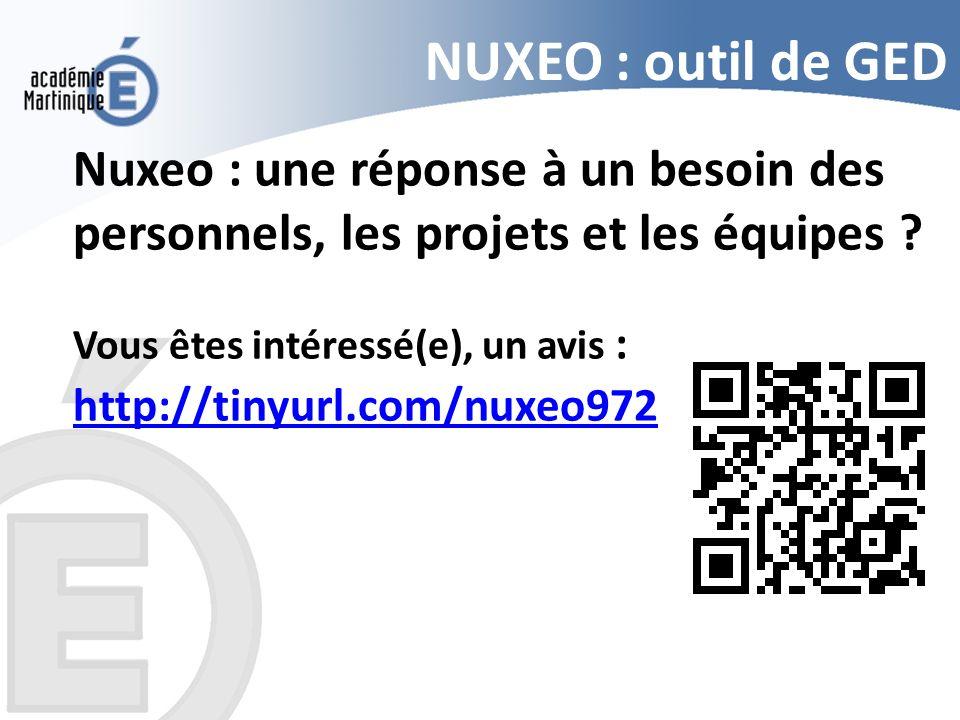NUXEO : outil de GED Nuxeo : une réponse à un besoin des personnels, les projets et les équipes Vous êtes intéressé(e), un avis :