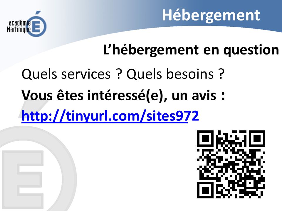 Hébergement L'hébergement en question Quels services .