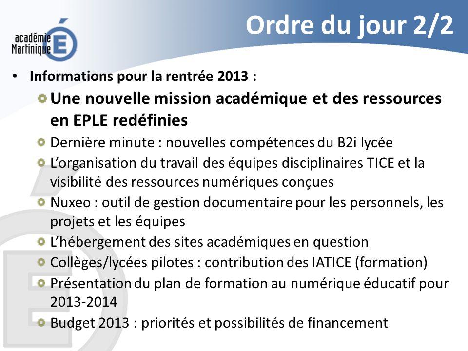 Ordre du jour 2/2 Informations pour la rentrée 2013 : Une nouvelle mission académique et des ressources en EPLE redéfinies.