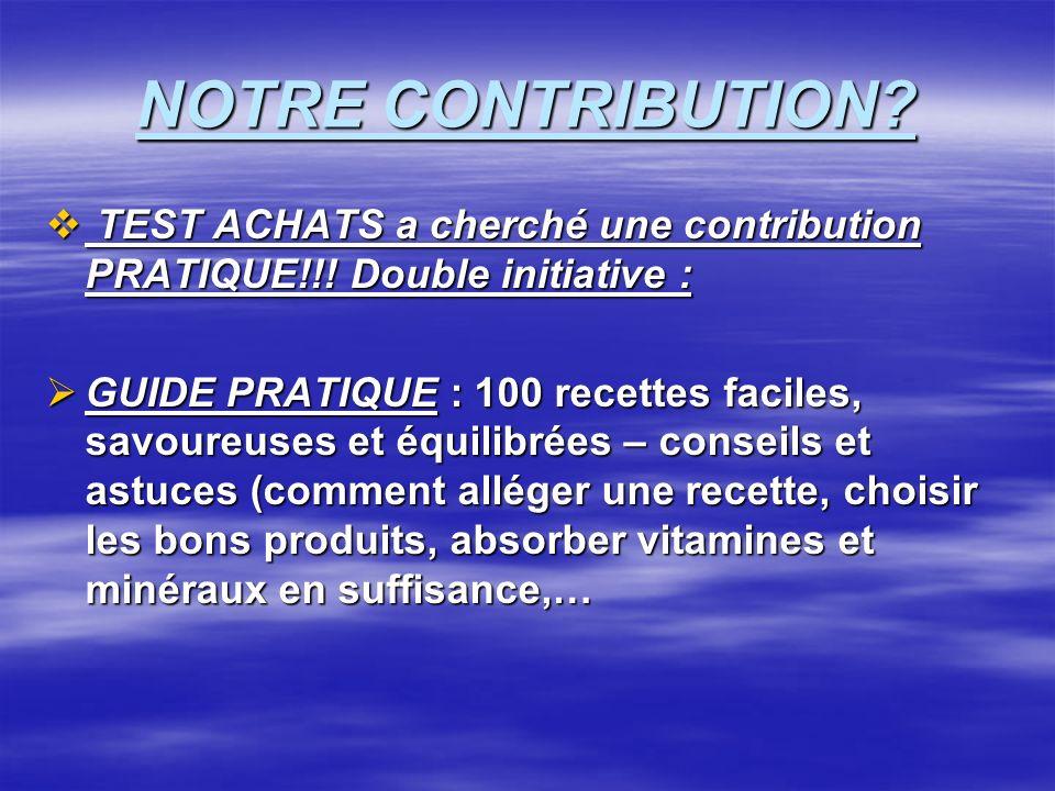 NOTRE CONTRIBUTION TEST ACHATS a cherché une contribution PRATIQUE!!! Double initiative :