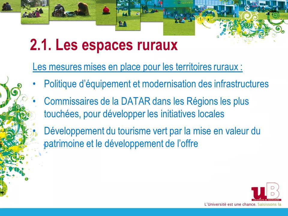 2.1. Les espaces ruraux Les mesures mises en place pour les territoires ruraux : Politique d'équipement et modernisation des infrastructures.