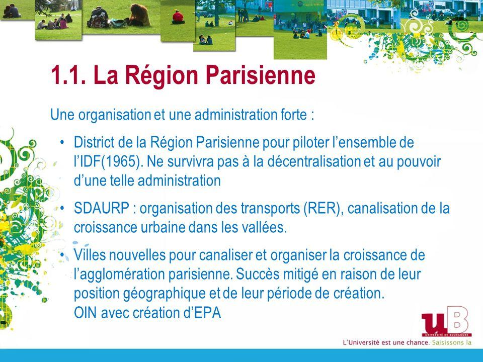 1.1. La Région Parisienne Une organisation et une administration forte :
