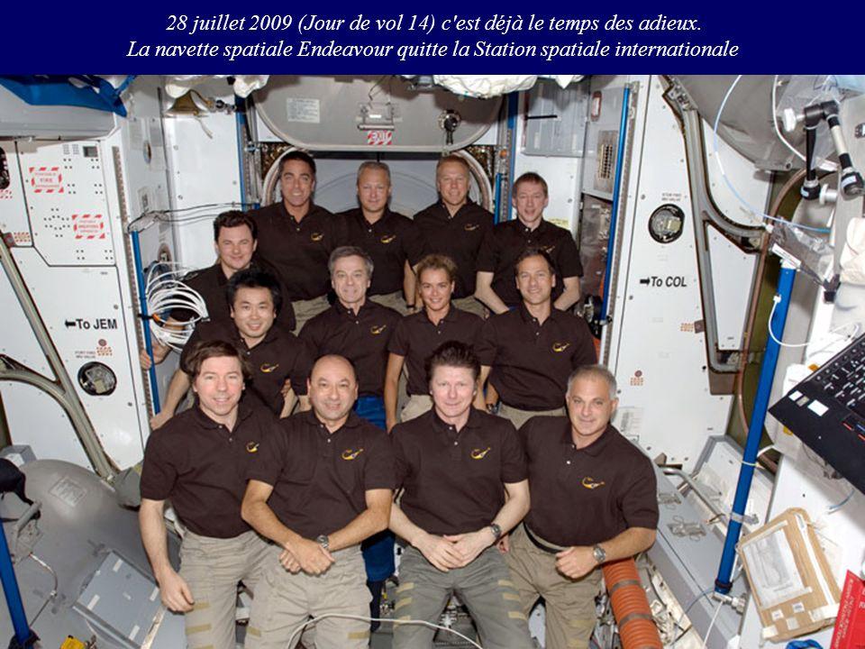 28 juillet 2009 (Jour de vol 14) c est déjà le temps des adieux.
