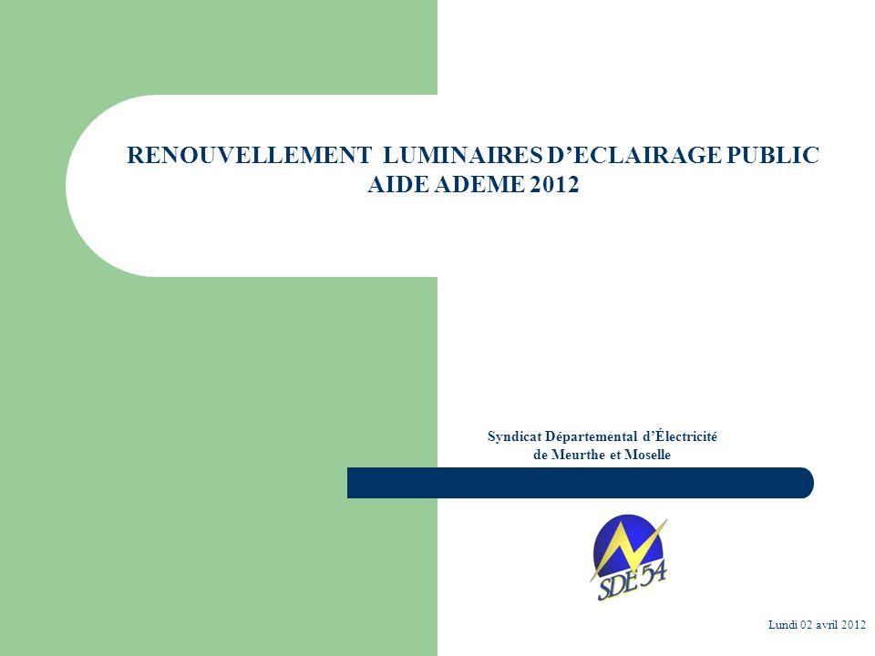 RENOUVELLEMENT LUMINAIRES D'ECLAIRAGE PUBLIC AIDE ADEME 2012