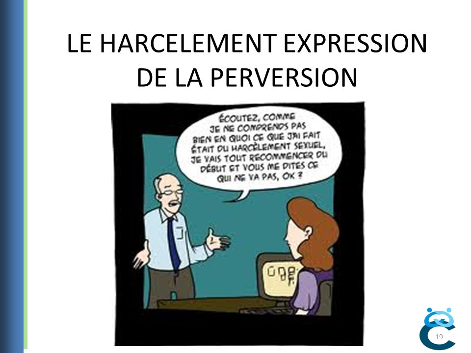 LE HARCELEMENT EXPRESSION DE LA PERVERSION