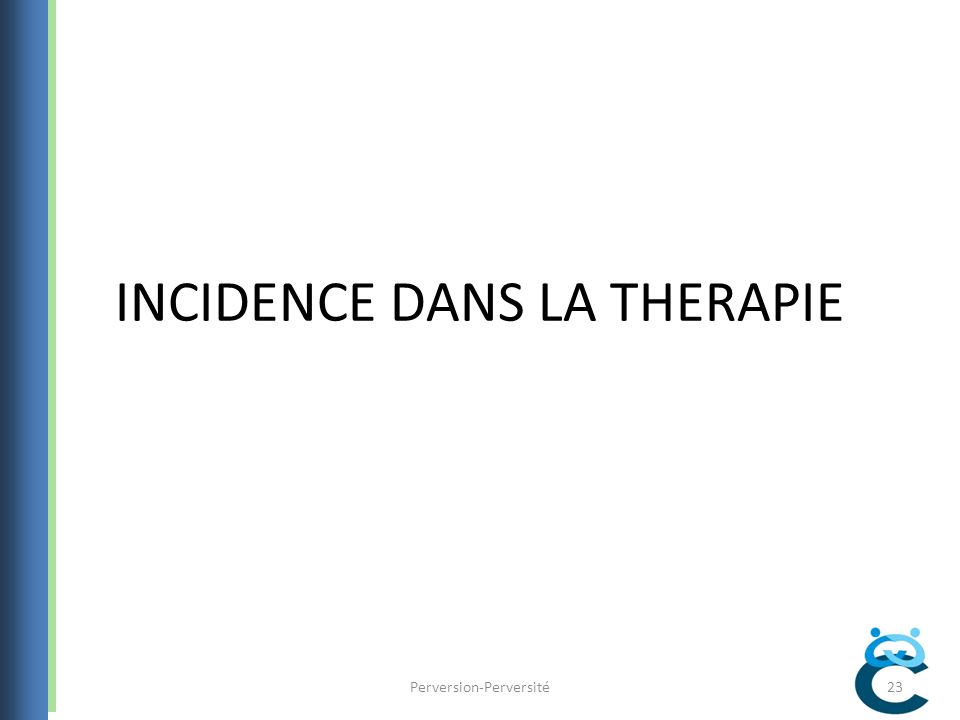 INCIDENCE DANS LA THERAPIE