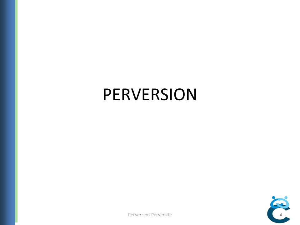 Perversion-Perversité