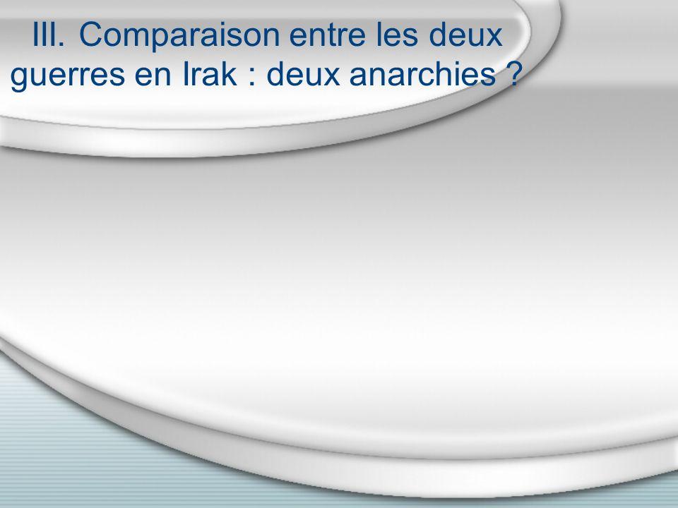 III. Comparaison entre les deux guerres en Irak : deux anarchies