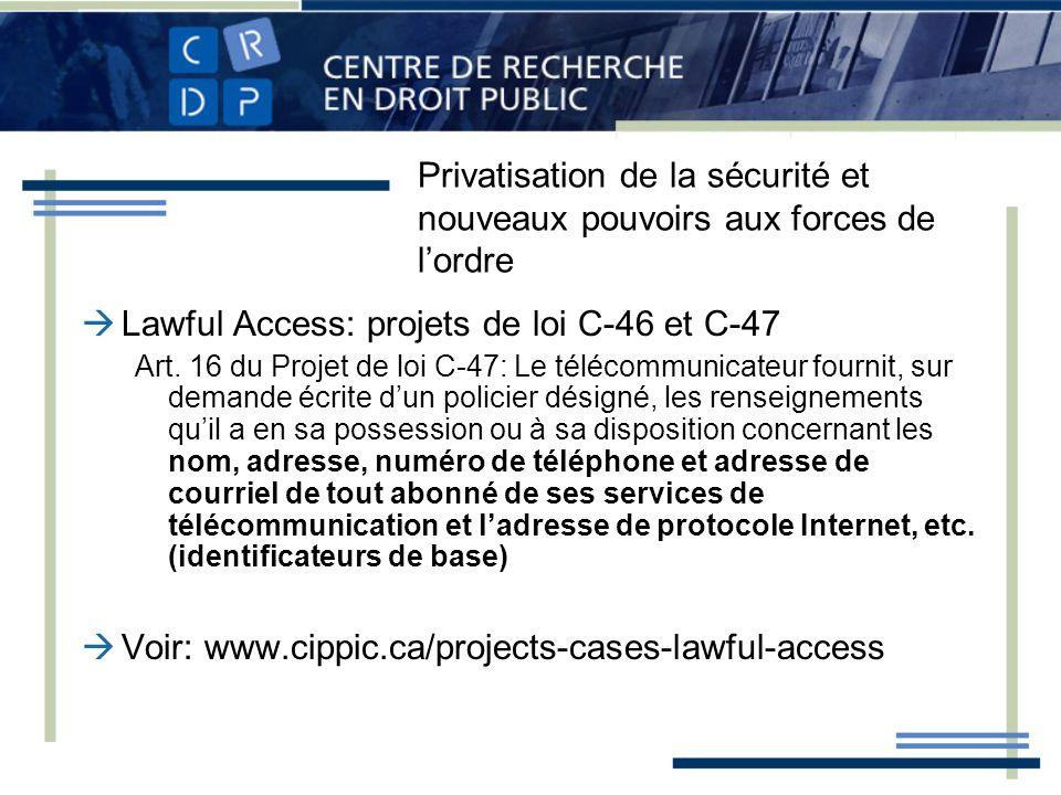Lawful Access: projets de loi C-46 et C-47