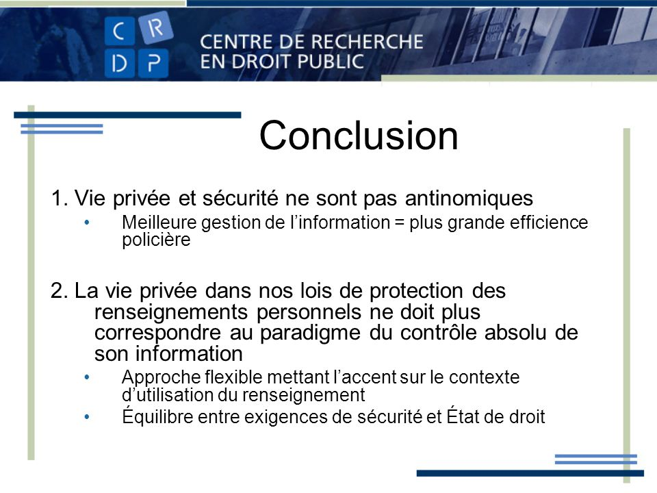 Conclusion 1. Vie privée et sécurité ne sont pas antinomiques
