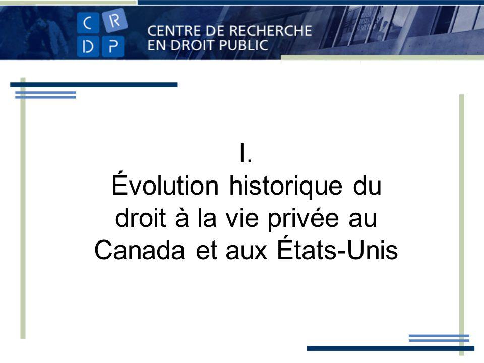 I. Évolution historique du droit à la vie privée au Canada et aux États-Unis