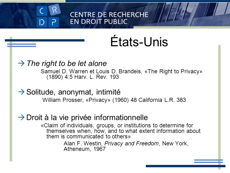 États-Unis The right to be let alone Solitude, anonymat, intimité