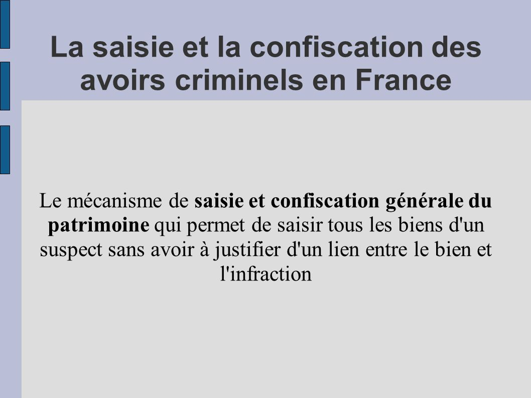 La saisie et la confiscation des avoirs criminels en France