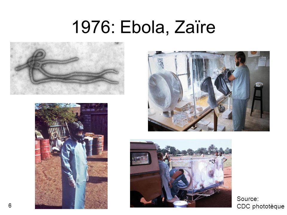 1976: Ebola, Zaïre Source: CDC phototèque