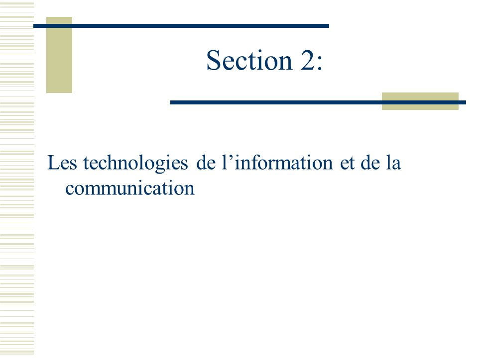 Section 2: Les technologies de l'information et de la communication