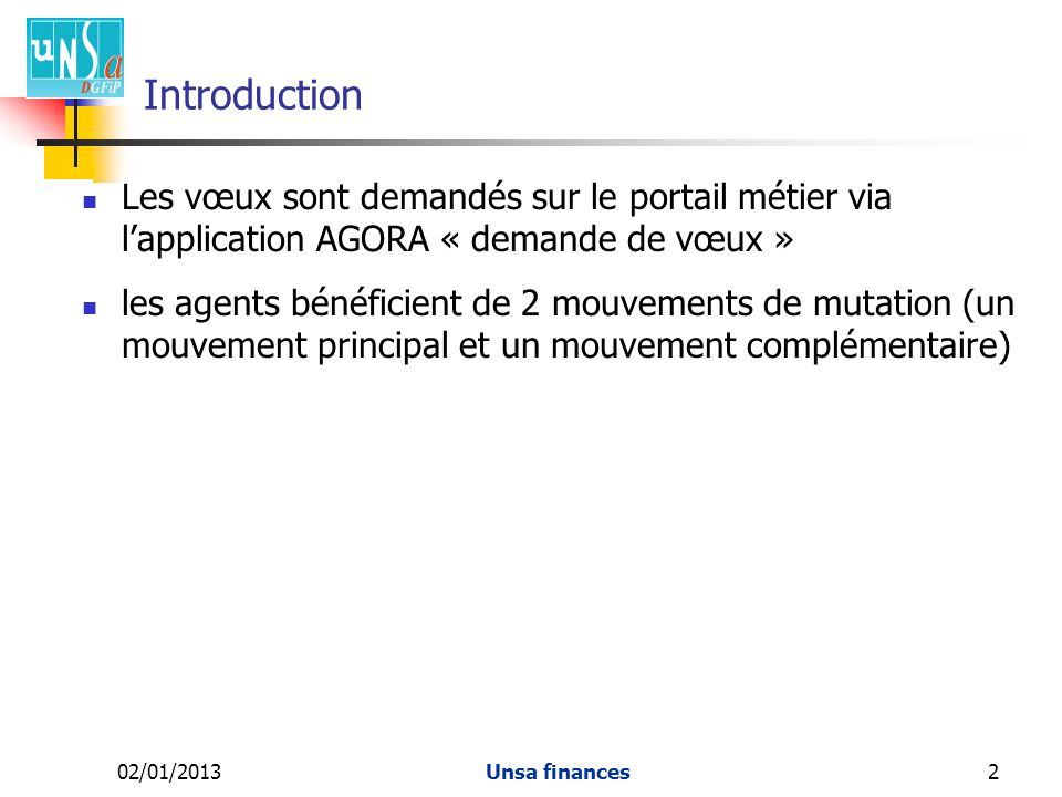 Introduction Les vœux sont demandés sur le portail métier via l'application AGORA « demande de vœux »
