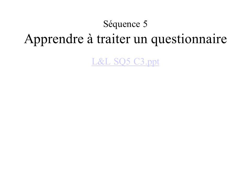 Séquence 5 Apprendre à traiter un questionnaire