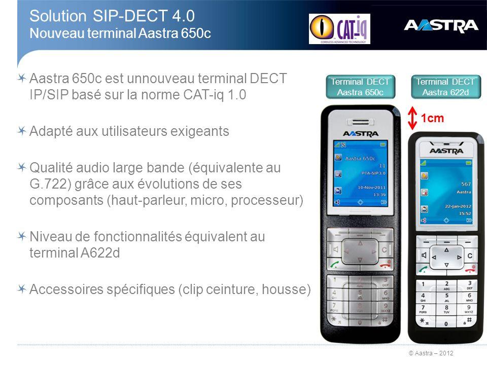 Solution SIP-DECT 4.0 Nouveau terminal Aastra 650c