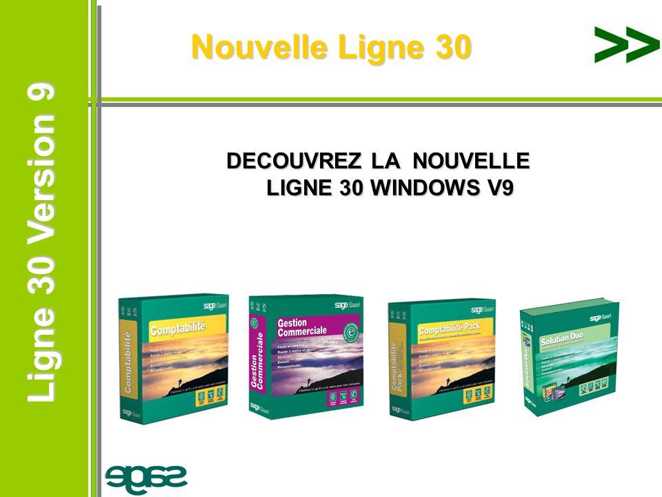 DECOUVREZ LA NOUVELLE LIGNE 30 WINDOWS V9