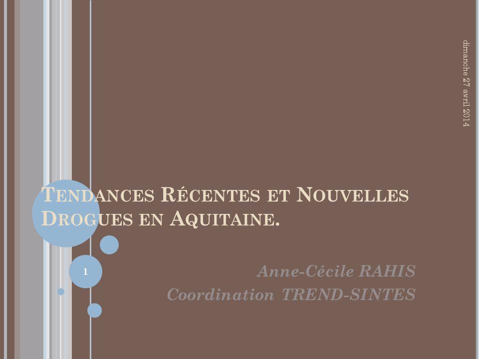 Tendances Récentes et Nouvelles Drogues en Aquitaine.