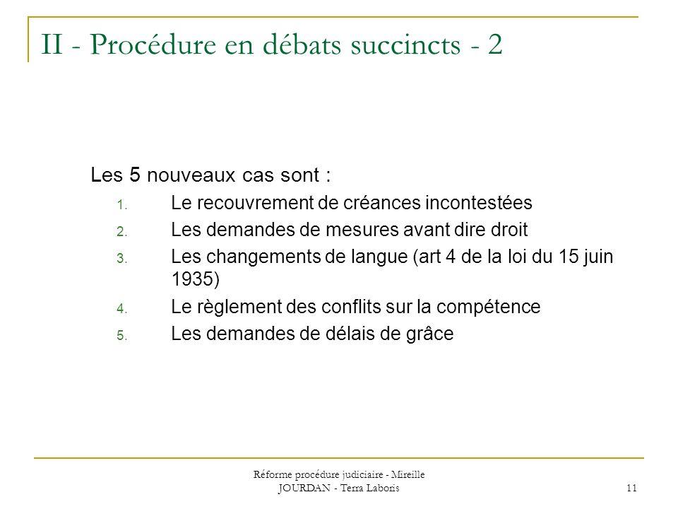 II - Procédure en débats succincts - 2