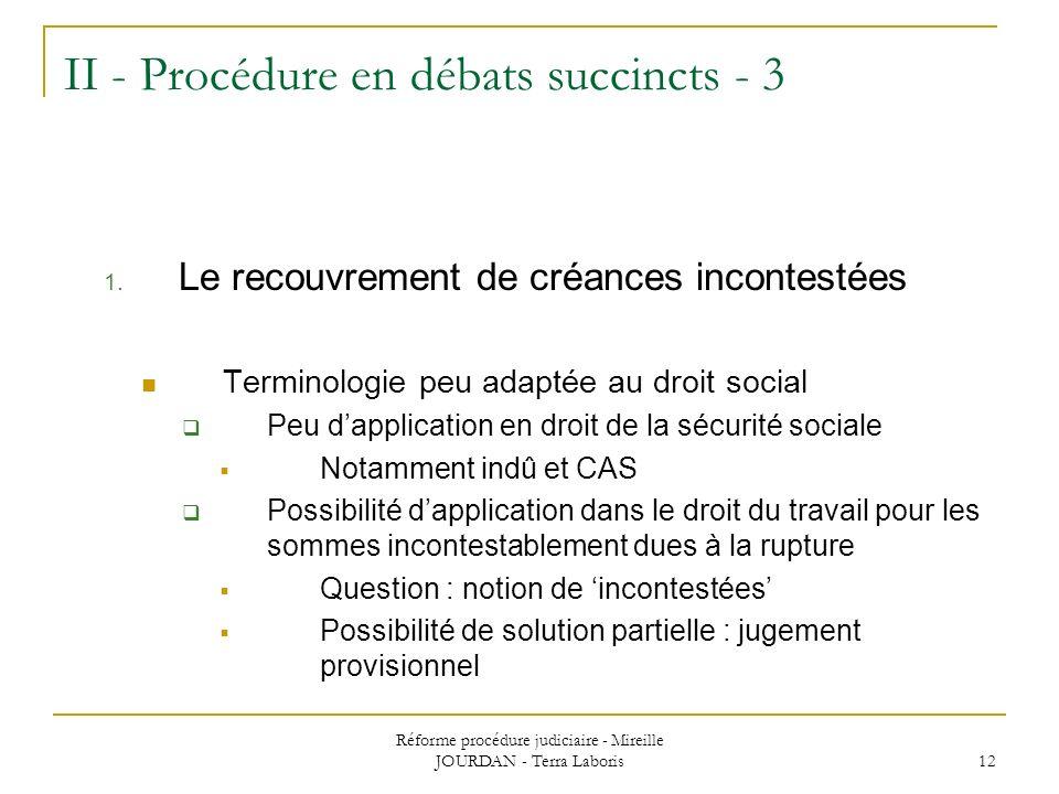 II - Procédure en débats succincts - 3