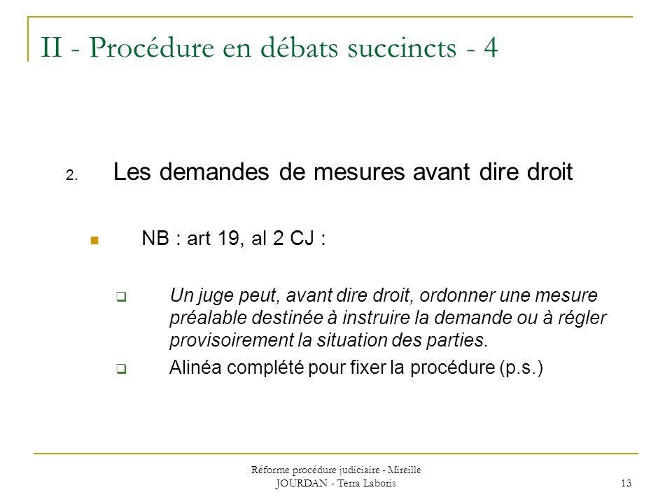 II - Procédure en débats succincts - 4