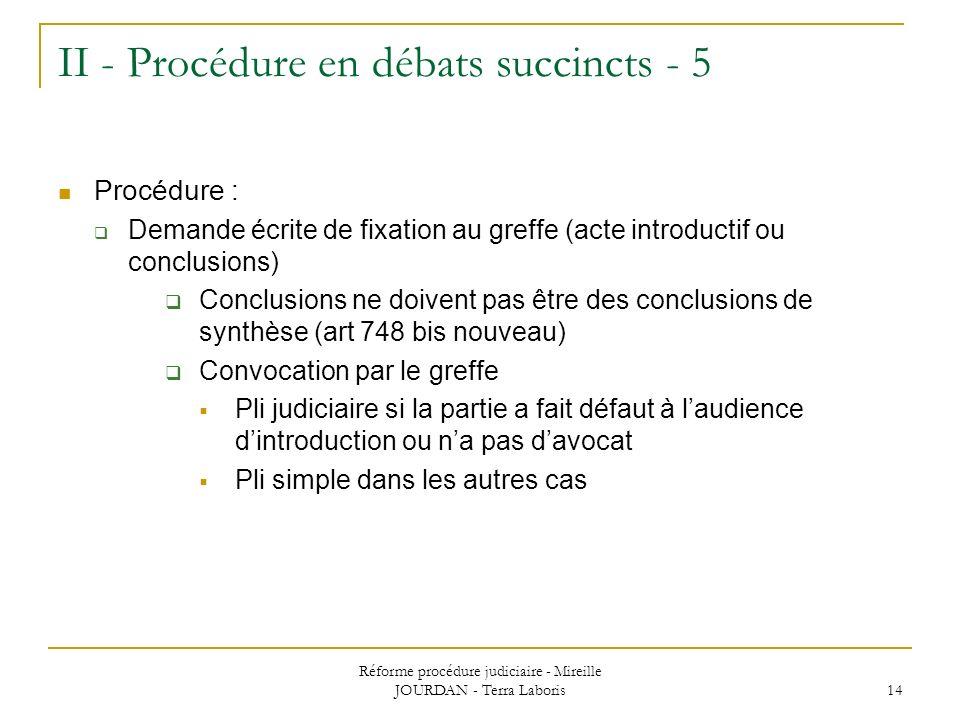 II - Procédure en débats succincts - 5