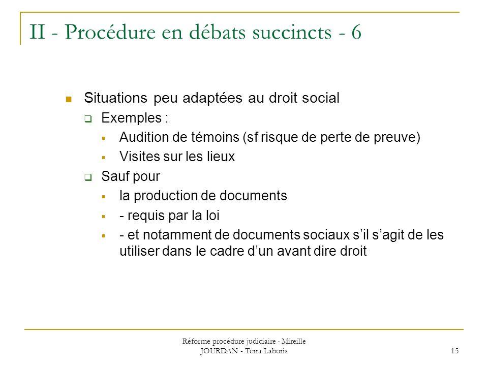 II - Procédure en débats succincts - 6