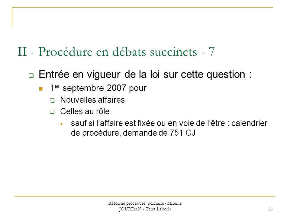 II - Procédure en débats succincts - 7