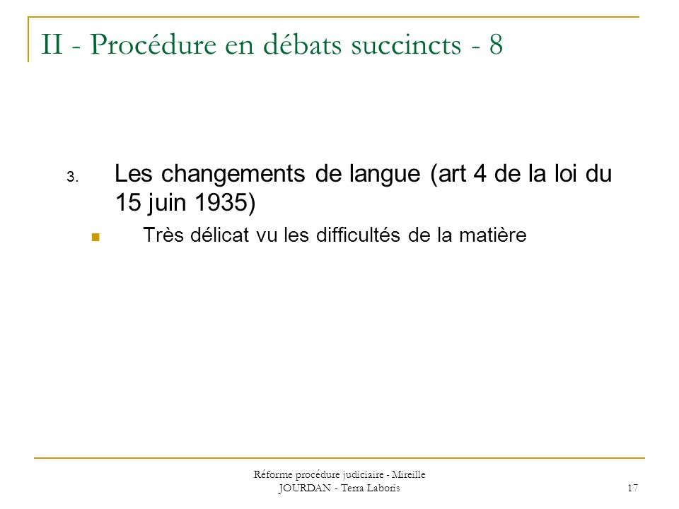 II - Procédure en débats succincts - 8