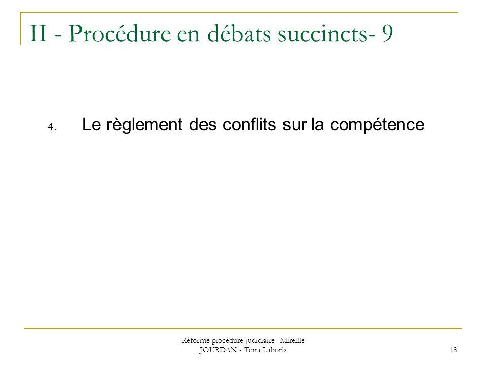 II - Procédure en débats succincts- 9
