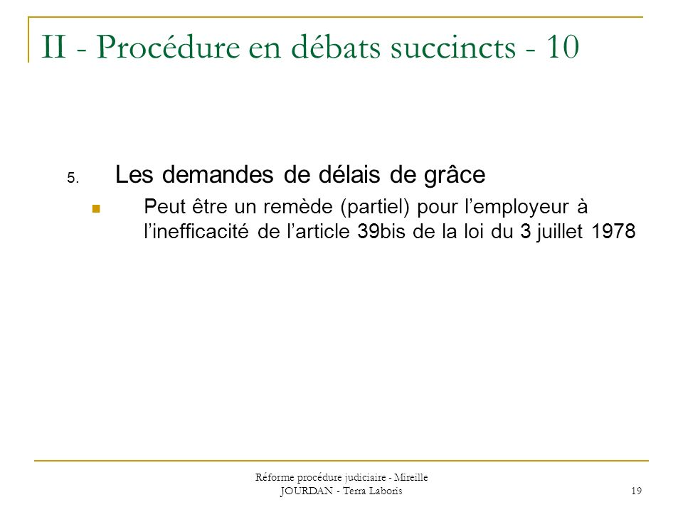 II - Procédure en débats succincts - 10