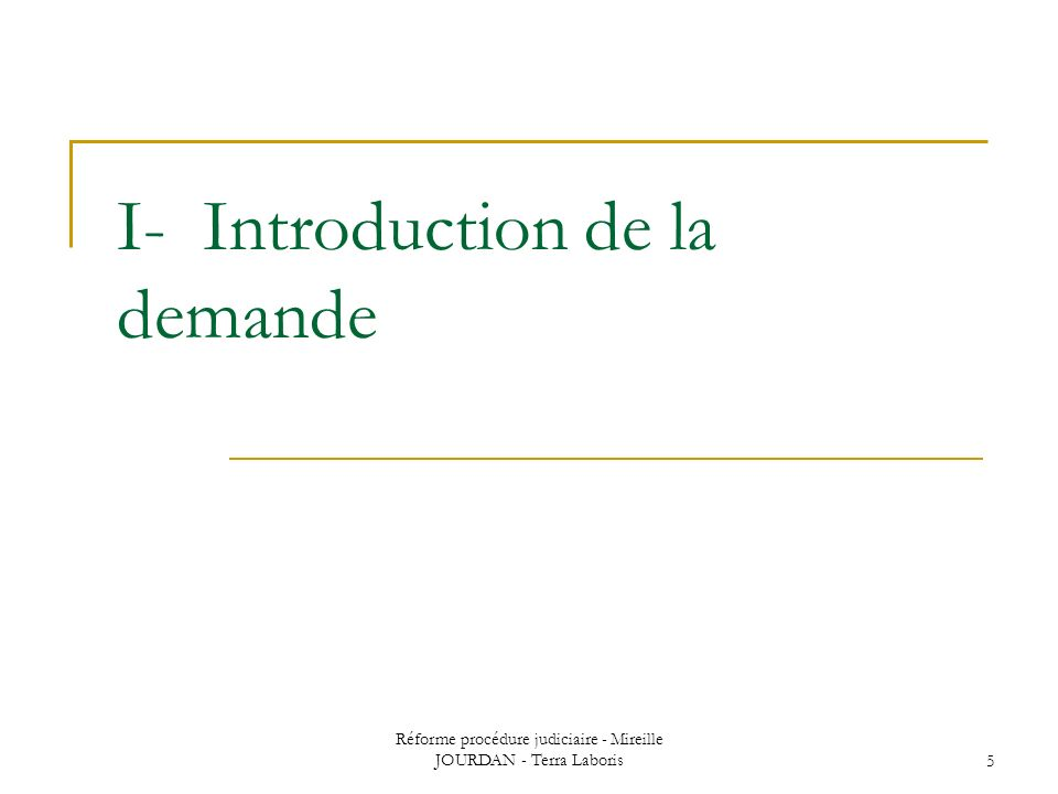 I- Introduction de la demande