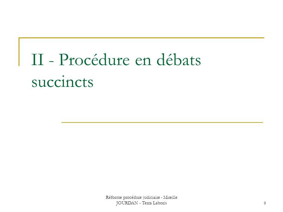 II - Procédure en débats succincts