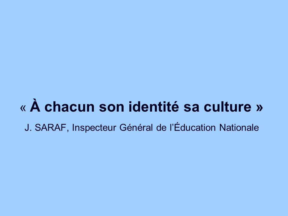 « À chacun son identité sa culture » J