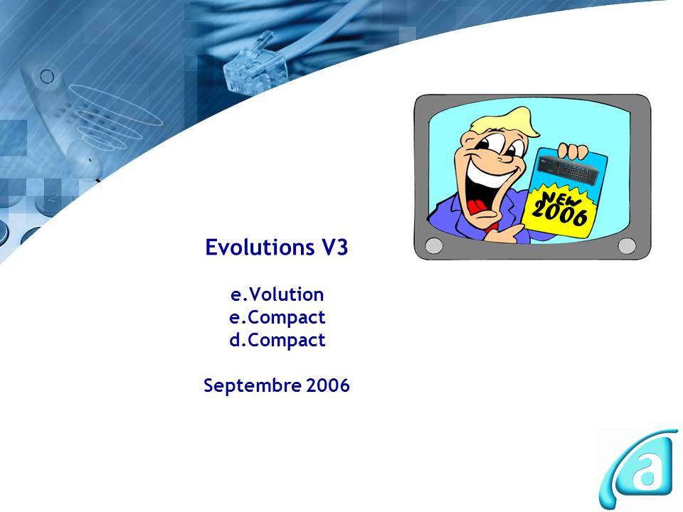 Evolutions V3 e.Volution e.Compact d.Compact Septembre 2006