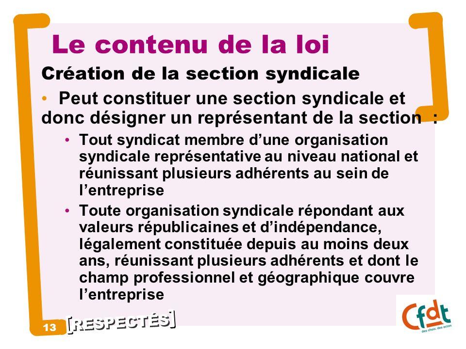 Le contenu de la loi Création de la section syndicale