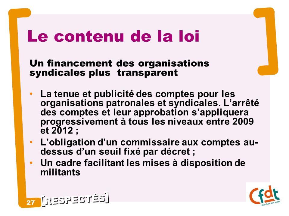 Le contenu de la loi Un financement des organisations syndicales plus transparent.